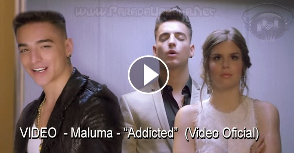 VIDEO - Maluma - Addicted