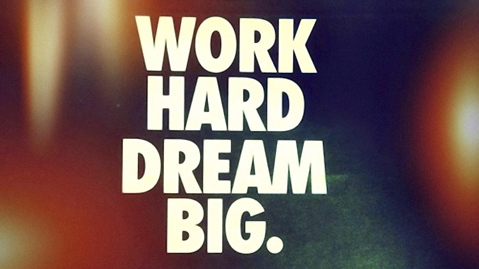 Gambar Motivasi Kerja Mimpi Besar Sukses Kerja Keras
