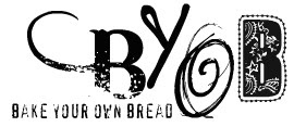 Bake Your Own Bread (BYOB)