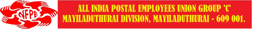 ALL INDIA POSTAL EMPLOYEES UNION GROUP 'C' MAYILADUTHURAI DIVISION, MAYILADUTHURAI - 609 001.