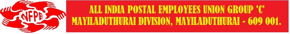 ALL INDIA POSTAL EMPLOYEES UNION GROUP 'C' MAYILADUTHURAI DIVISION, MAYILADUTHURAI - 609 001.