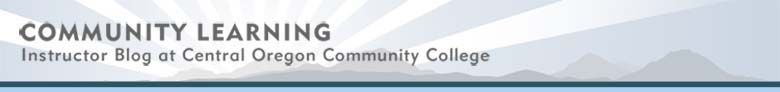 Community Learning Instructor Blog at Central Oregon Community College