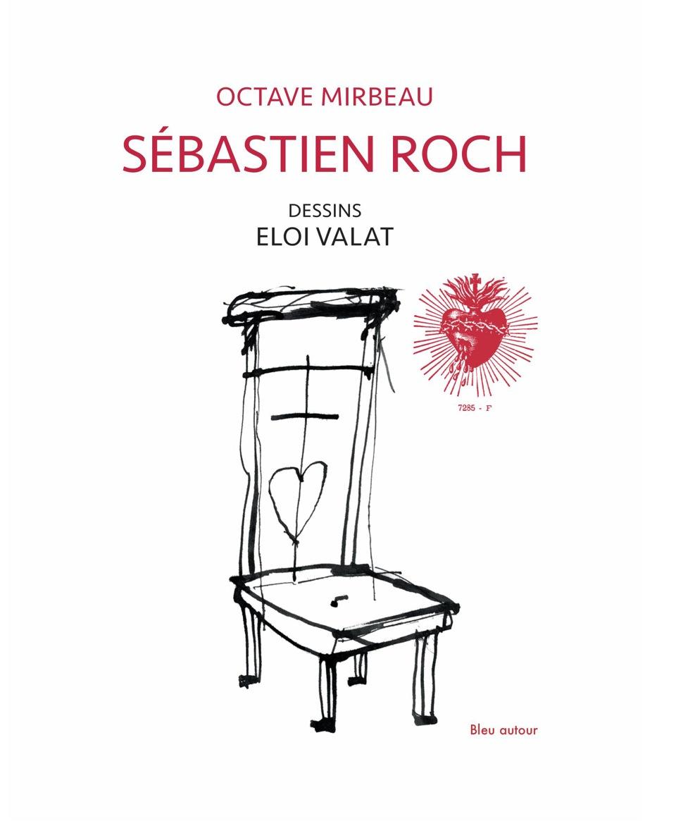 """Sébastien Roch"", illustré par Éloi Valat, 2017"