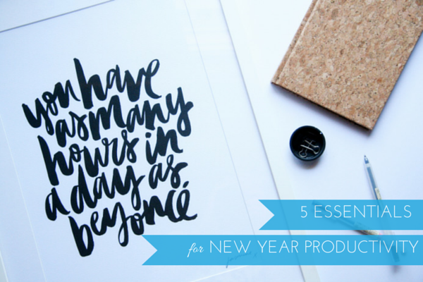 5 Essentials for New Year Productivity