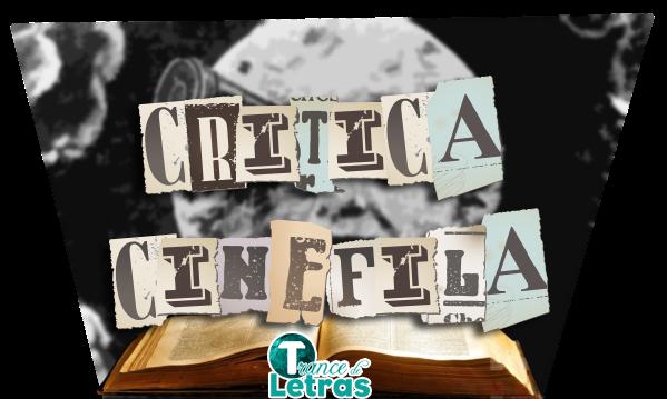 http://trancedeletras.blogspot.mx/p/critica-cinefila.html
