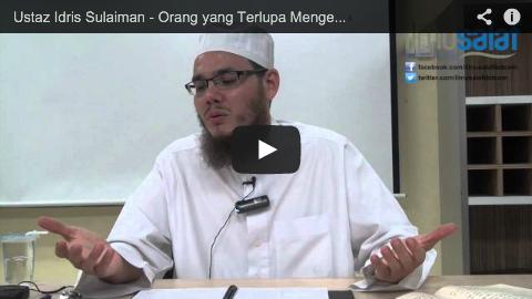 Ustaz Idris Sulaiman – Orang yang Terlupa Mengerjakan Solat Fardu atau Tertidur