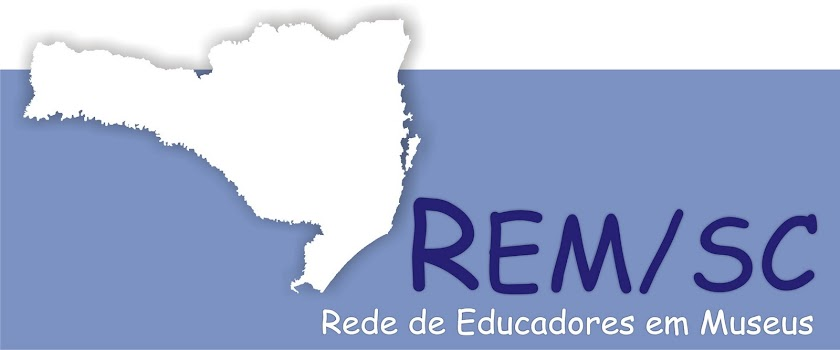 Rede de Educadores em Museus de Santa Catarina   REM/SC