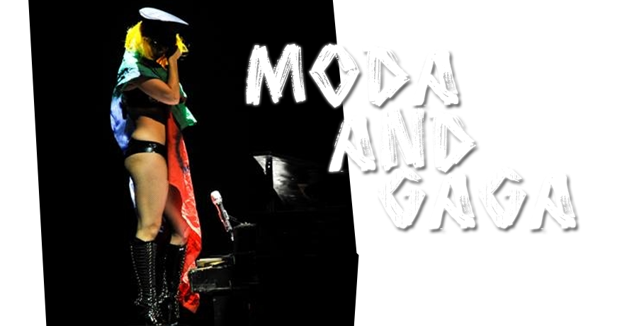 Moda and GaGa