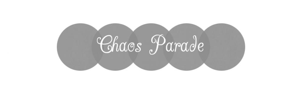 Chaos Parade