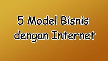 5 Model Bisnis Dengan Internet