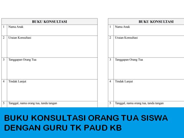 Download Buku Konsultasi Orang Tua Siswa dengan Guru TK PAUD KB Terbaru