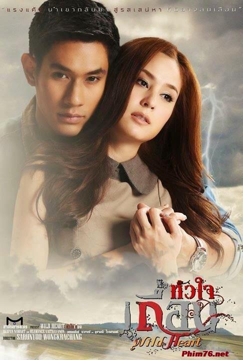 Trái Tim Mang Dại - Wild Heart - Hua Jai Teuan