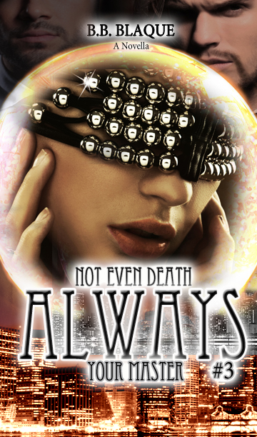 http://www.amazon.com/Even-Death-Always-Your-Master-ebook/dp/B00SVE1P56/ref=sr_1_5?s=digital-text&ie=UTF8&qid=1422675491&sr=1-5&keywords=b.b.+blaque