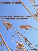 Les vertus de l'avoine pour la santé & ses propriétés nutritionnelles
