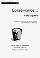 Varios Autores-Conservarlos Vale La Pena-
