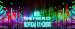 EL GENERO TROPIKAL RANCHERO