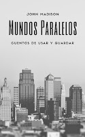 """Mi nuevo libro """"Mundos Paralelos""""."""