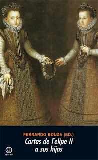 Cartas de Felipe II a sus hijas Fernando Bouza