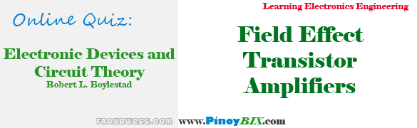 Practice Quiz in Field Effect Transistor Amplifiers