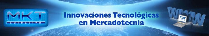 Innovaciones Tecnológicas en Mercadotecnia
