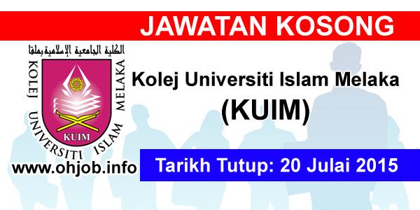 Jawatan Kerja Kosong Kolej Universiti Islam Melaka (KUIM) logo www.ohjob.info julai 2015