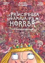 Italia, maggio 2014. La principessa che amava i film horror (e altre storie...) [fumetto]