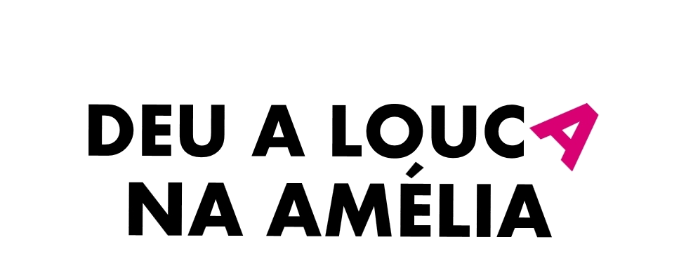 Deu a louca na Amélia