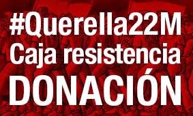 #Querella22M Caja resistencia DONACIÓN