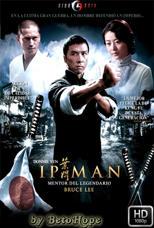 Ip Man [1080p] [Latino-Chino] [MEGA]