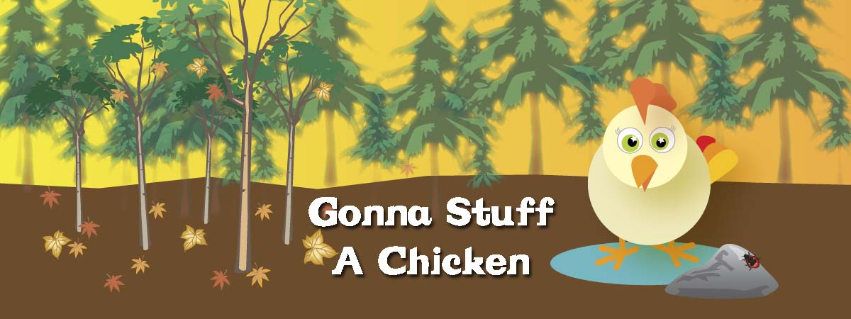 Gonna Stuff a Chicken