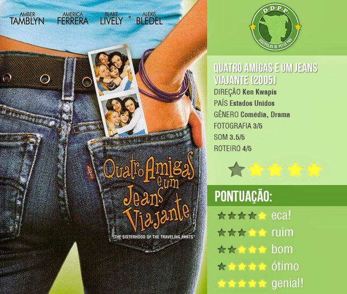 "QUATRO AMIGAS E UM JEANS VIAJANTE, ""THE SISTERHOOD OF THE TRAVELING PANTS"" (2005)"