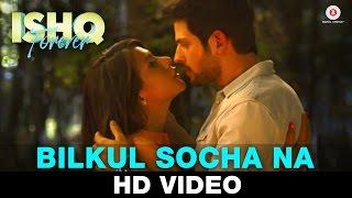 Bilkul Socha Na – Ishq Forever _ Krishna Chaturvedi & Ruhi Singh