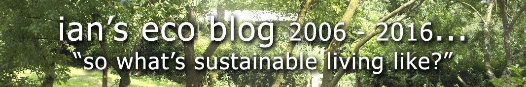 ian's eco blog 2006 - 2016...