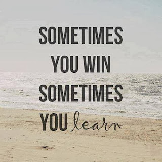 QUOTES BOUQUET: Sometimes You Win, Sometimes You Learn