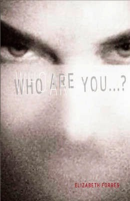 WHO ARE YOU by Elizabeth Forbes