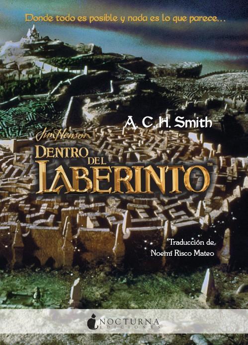 literatura, dentro del laberinto, labyrinth, jim henson, david bowie, jennifer connelly, hoggle, ludo, libro, reseña, opinion, sarah, jareth, toby, goblins, rey de los goblins,