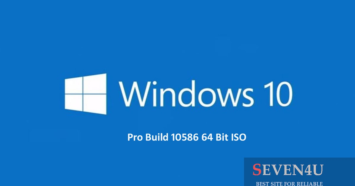 Windows 10 pro build 10586 64 bit iso free download software - Open office download for windows 7 64 bit ...