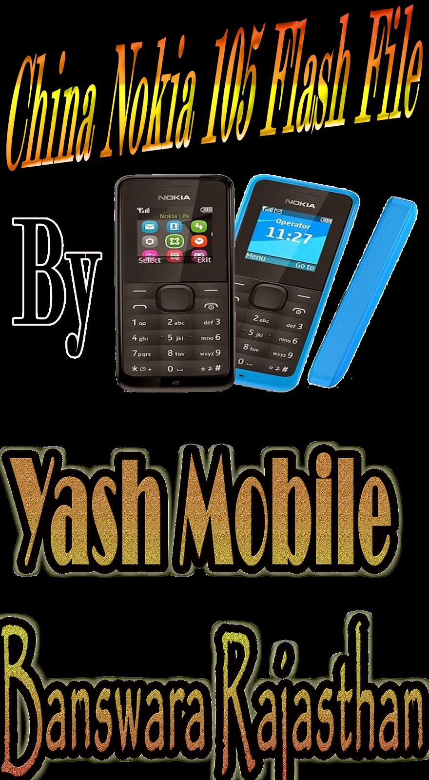 China Nokia 105 Flash File By Yash Mobile Banswara