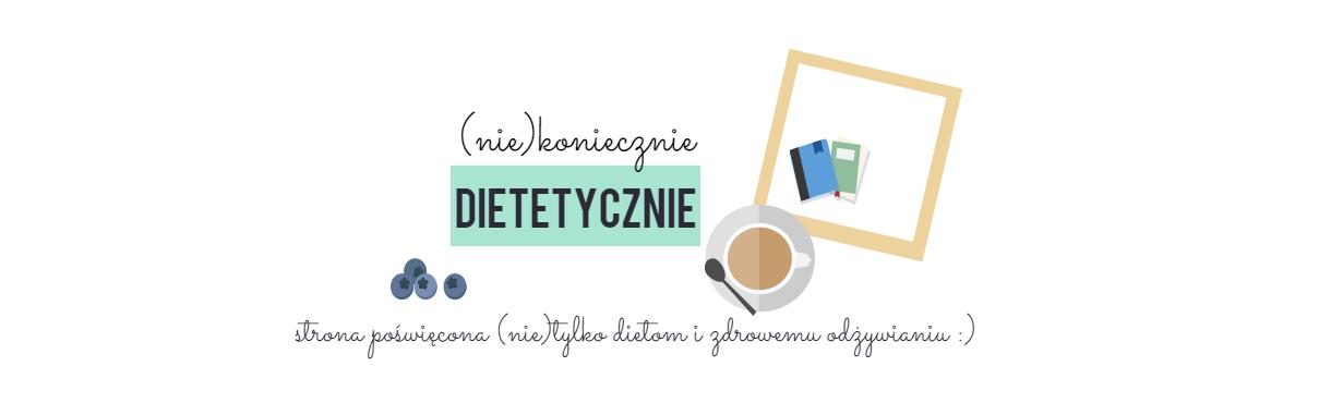 (Nie)koniecznie dietetycznie
