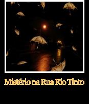 Mistério na Rua Rio Tinto