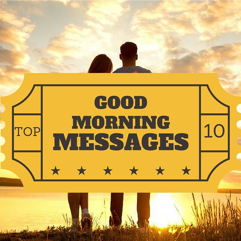 Top 10 good morning sms and messages for your sweet love best good morning messages for her m4hsunfo