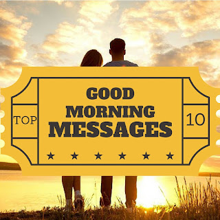 Top 10 Good Morning SMS And Messages For Your Sweet Love