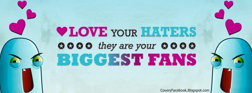 Love Your Haters Facebook Covers, FB Profile Cover
