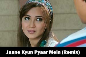 Jaane Kyun Pyaar Mein (Remix)