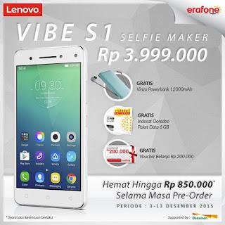 Promo PreOrder Lenovo Vibe S1 Selfie Maker Bonus Powerbank +  6 GB Data + Cashback