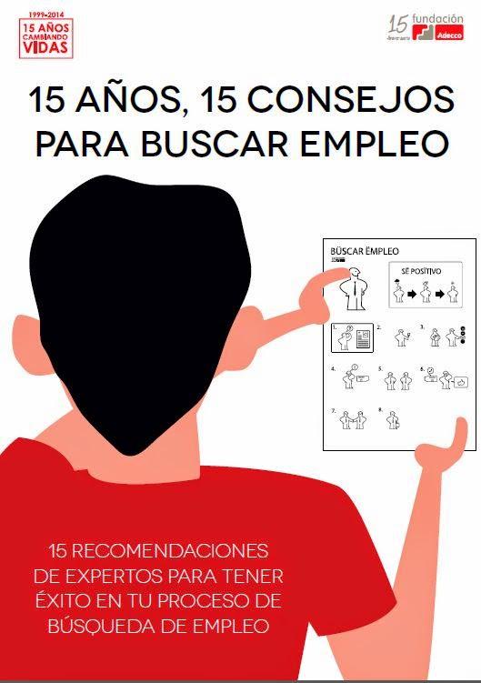 http://fundacionadecco.org/recursos_/15-consejos-para-buscar-empleo-fundacion-adecco.pdf