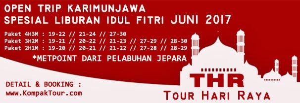 TOUR HARI RAYA (THR) IDUL FITRI 2017 KE PULAU KARIMUNJAWA