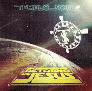 Templo Soul - O Retorno De Jesus 2012