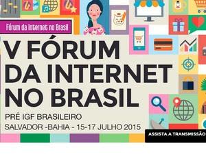 V Fórum da Internet no Brasil é realizado em Salvador (Foto: Reprodução/Internet)