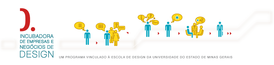 D. Incubadora de Empresas e Negcios de Design